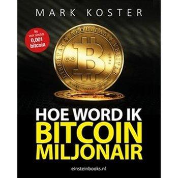 """Bitcoinspot.nl leest: """"Hoe word ik een Bitcoin Miljonair"""" door Mark Koster"""
